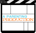 A Parenting Production