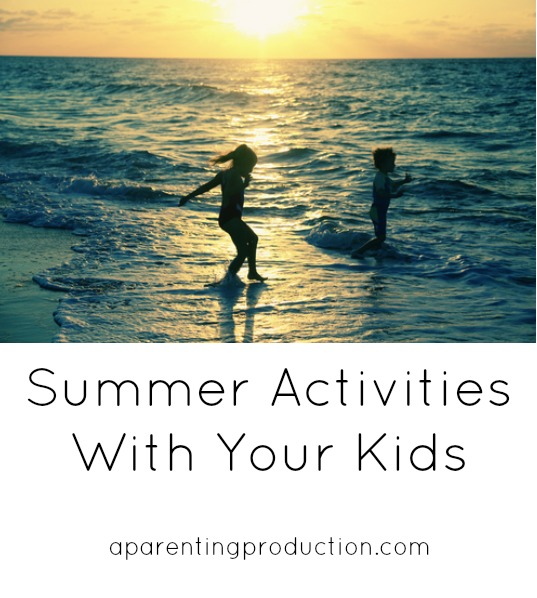 Summer activities with your kids