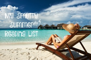 My smutty summer reading list