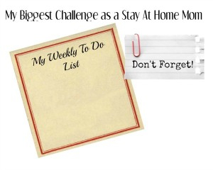My biggest challenge as a Stay At Home Mom