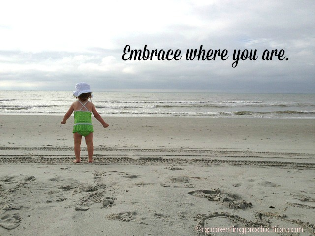 Embrace where you are - 2015