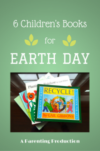 6 Books for Celebrating Earth Day with Children