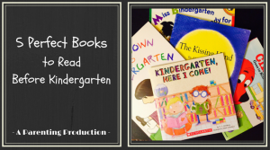 5 Books to Read With Your Child Before Kindergarten Starts