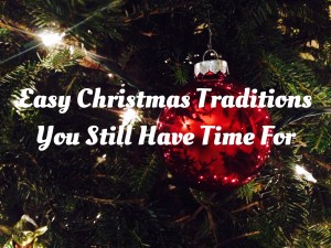 Easy Christmas Traditions You Still Have Time to Start