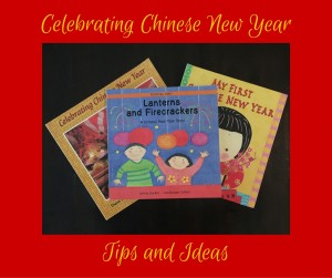 Celebrating Chinese New Year – Tips and Ideas