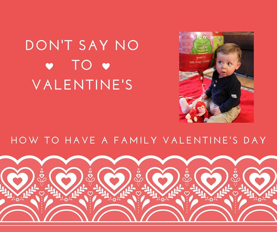Don't Say NO to Valentine's