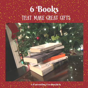 6 Books That Make Great Gifts