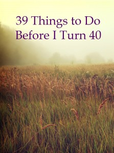 39 things to do before I turn 40