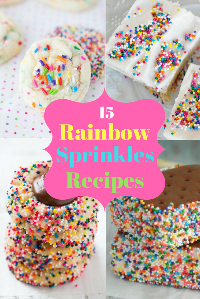 15 Rainbow Sprinkle Recipes for the sprinkle lover in your house