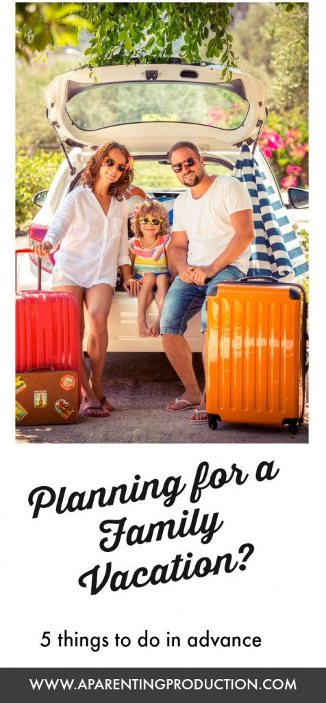 Things to do in advance of a family vacation