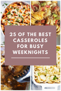 25 casseroles for busy school nights