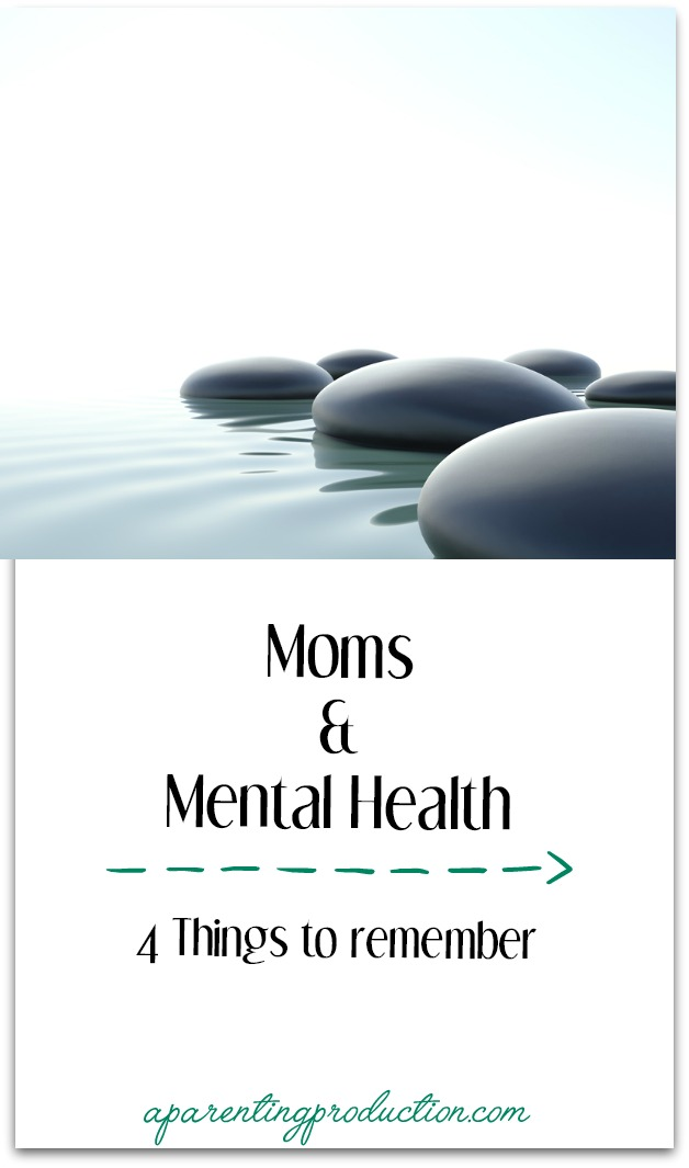 taking care of mom's mental health - 4 things to remember