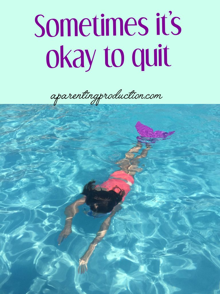 Sometimes it's okay to quit - #parenting